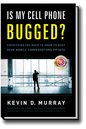 Is My Cell Phone Bugged? by Kevin D. Murray
