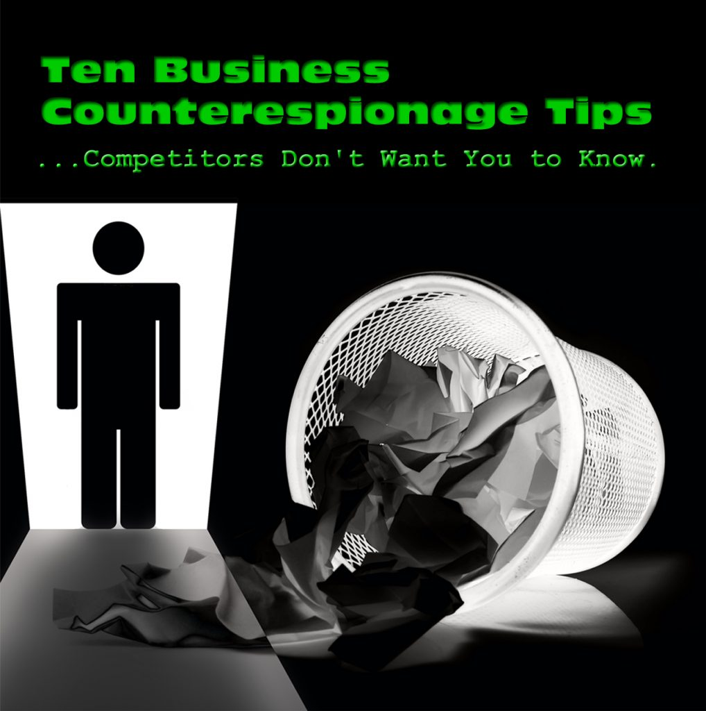 Ten Business Counterespionage Tips Competitors Don't Want You to Know – Part III
